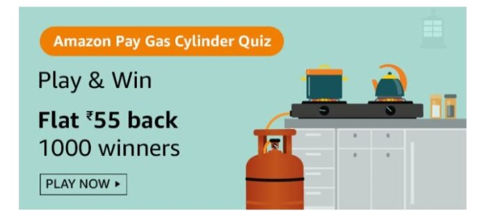 Amazon Pay Gas Cylineder Quiz Answers to Win Flat Rs.55 cash back