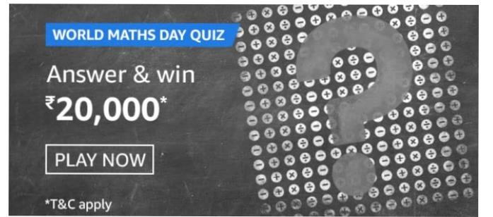 Amazon World Maths Day Quiz Answers: Win Rs.20,000 Pay Balance