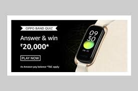 Amazon OPPO Band Quiz Answers: Win Rs.20,000 Amazon Pay Balance